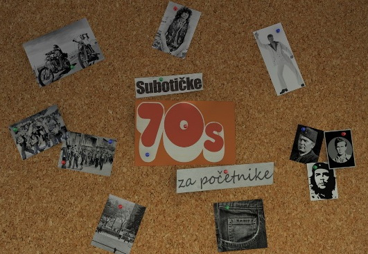 Subotičke sedamdesete za početnike